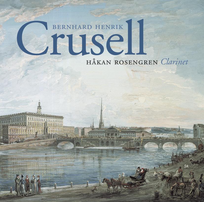 Bernhard Henrik Crusell, Håkan Rosengren Klarinett