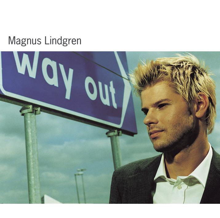 """Magnus Lindgren """"Way out"""""""