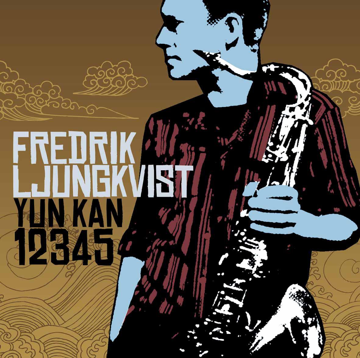 Fredrik Ljungkvist: Yun Kan 12345