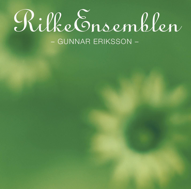Rilkeensemblen & Gunnar Eriksson