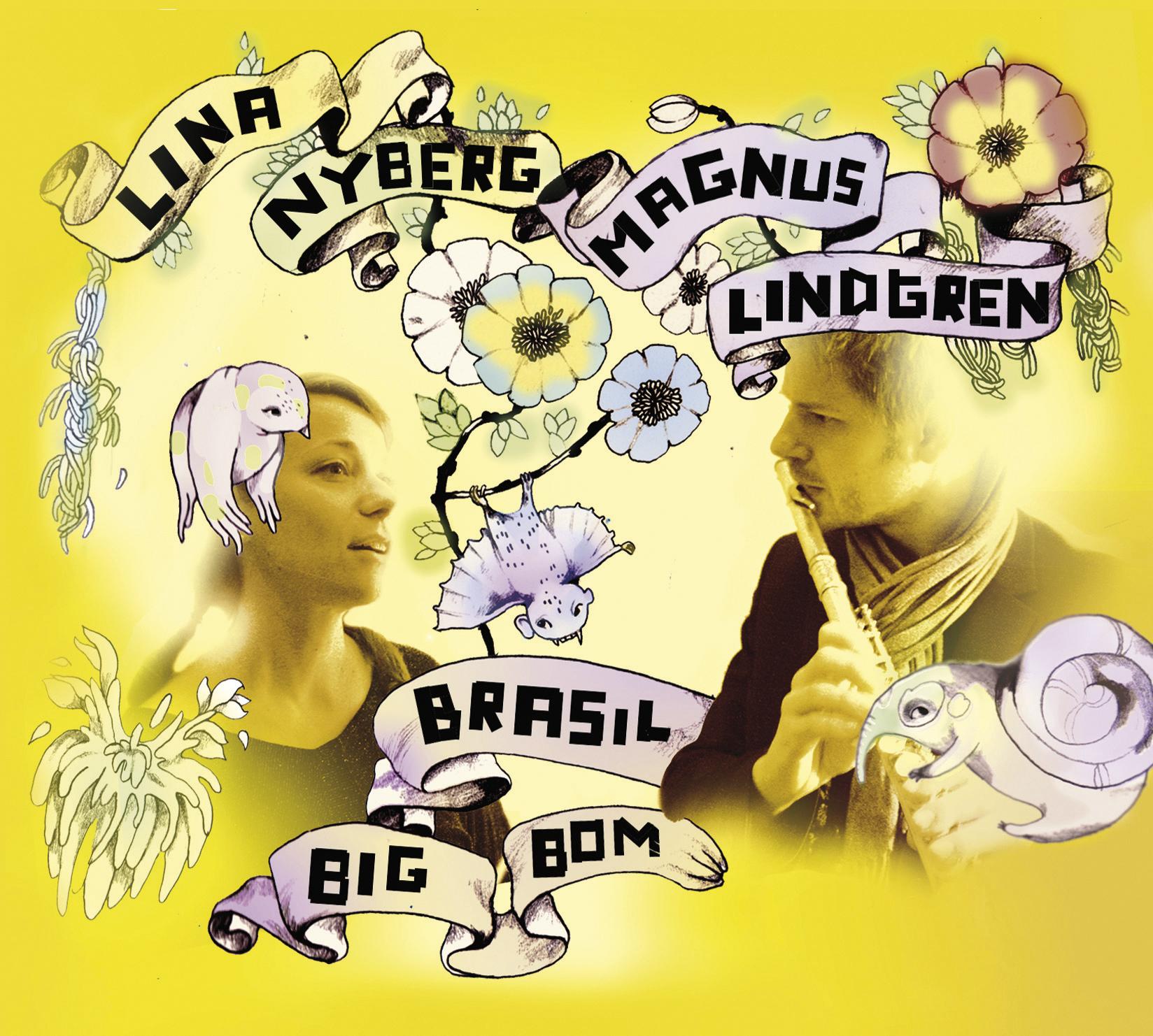 Lina Nyberg & Magnus Lindgren: Brasil Big Bom