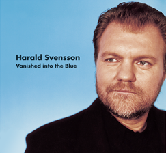 I Fokus: Harald Svensson: Vanished into the Blue