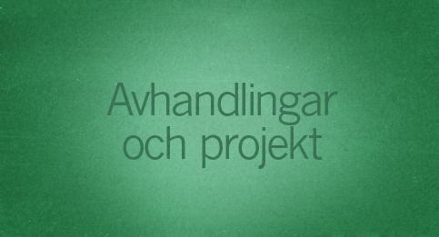Avhandlingar och projekt