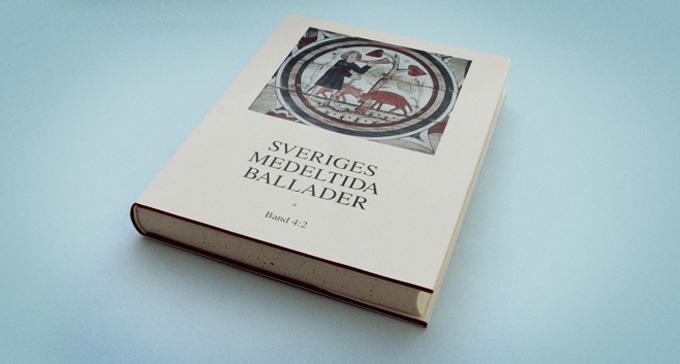 Sveriges medeltida ballader. Band 4:2 Riddarvisor II. Red. Bengt R. Jonsson. Foto: Jonas André